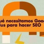 Seo y Google Plus, obligatoriamente de la mano [Infografía]